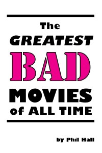 The Greatest Bad Movies of All Time.