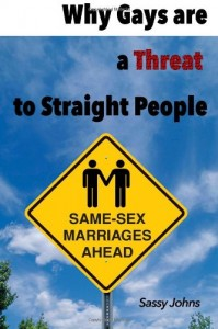 why gays are a threat