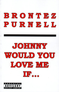 johnny would....